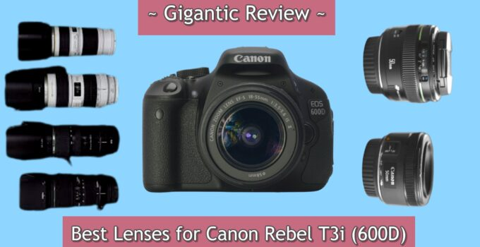 Lenses for Canon Rebel T3i