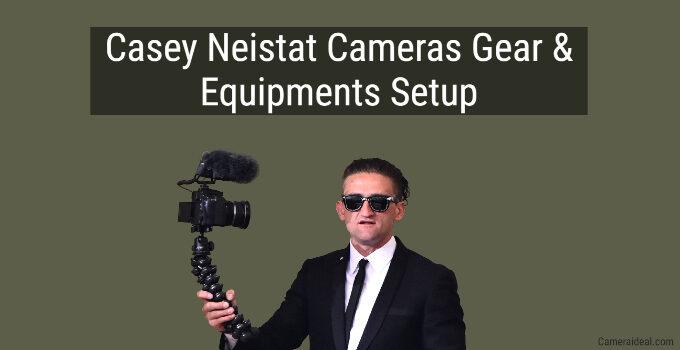 Casey Neistat Cameras Gear Setup