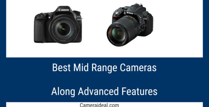 Best Mid Range Cameras