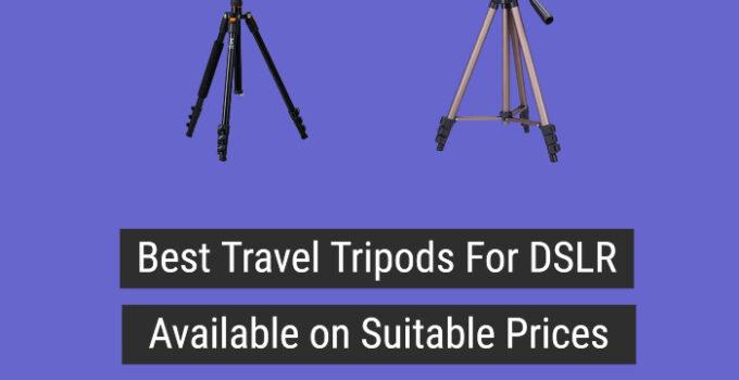 Best Travel Tripods for DSLR